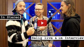 Videoreporter Marcus Mötz für das Musikmagazin IN STEREO mit Selig live und im Interview